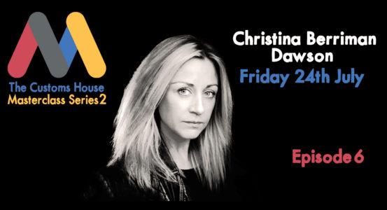 Masterclass Series 2 Episode 5 with Christina Berriman Dawson