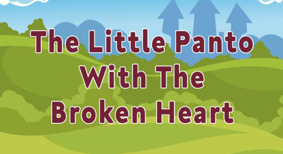 The Little Panto With The Broken Heart